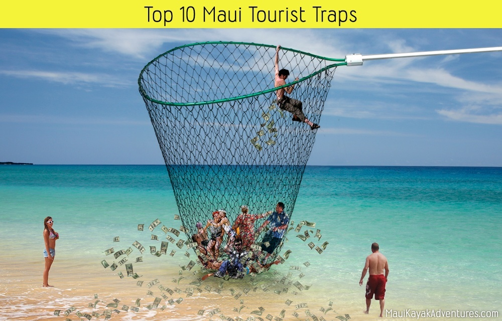 Tourist Traps In Maui Hawaii Things Not To Do When Visiting Maui
